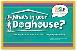 Kaufman Apraxia: What's In Your Doghouse?