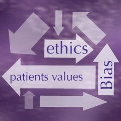 Ethics II: Patient Values & Clinician Bias