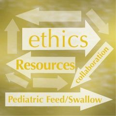 Pediatric Feeding And Swallowing: Ethics Across Settings Ensuring Quality Of Care Through Collaboration