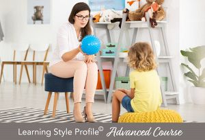 Learning Style Profile<sup>© </sup> Advanced Course: How To Set Up The Therapy Environment