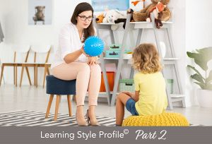 Learning Style Profile<sup>© </sup> PART 2: How To Set Up The Therapy Environment